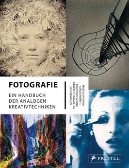 Fotografie - Ein Handbuch der analogen Kreativtechniken