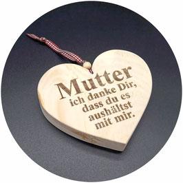 """Holz Herz""""Mutter ich Danke Dir, dass du es aushältst mit mir"""" Kategorie:Beste Mama, Bester Papa..., 13x11cm"""