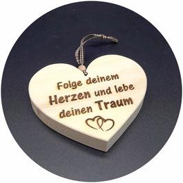 """Holz Herz Zirbe """"Folge deinem Herzen und lebe deinen Traum"""" Kategorie: Sprüche 13x11cm"""