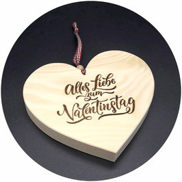 """Holz Herz Zirbe """"Alles Liebe zum Valentinstag"""" Kategorie: Valentinstag, 15x13cm"""