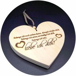 """Holz Herz Zirbe """"Solange ich noch stehen kann, ..."""" Kategorie: Liebe, 15x13cm"""