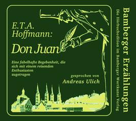 E.T.A. Hoffmann: Don Juan - Eine fabelhafte Begebenheit, die sich mit einem reisenden Enthusiasten zugetragen