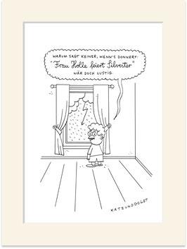 """Originalzeichnung """"Warum sagt keiner, wenn's donnert: """"Frau Holle feiert Silvester""""? Wär doch lustig."""""""