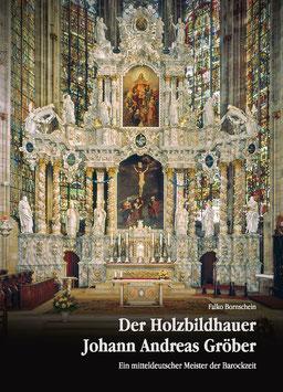 Dr. Falko Bornschein, Der Holzbildhauer Johann Andreas Gröber