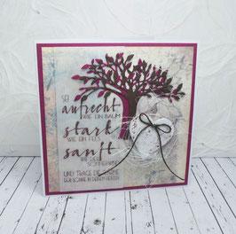 """""""Schöne Sprüche"""" 27 - Sei aufrecht wie ein Baum..."""