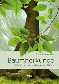 Baumheilkunde - Heilkraft, Mythos und Magie der Bäume