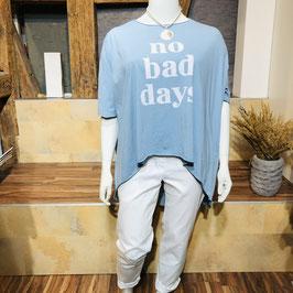 """Hellblaues Shirt """"No bad days"""" - Einheitsgröße"""