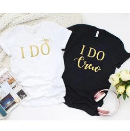 T-Shirt I DO / Crew