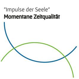 """""""Impulse der Seele"""" Momentane Zeitqualität Kurzfassung"""