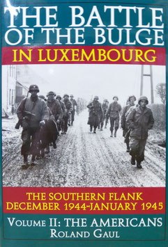 The Battle of the Bulge in Luxemburg Volume II: The Americans