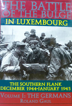The Battle of the Bulge in Luxemburg Volume I: The Germans