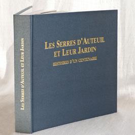 Les Serres d'Auteuil et Leur Jardin, Histoires d'un centenaire