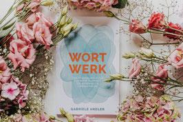 WortWerk: das Journaling-Buch von Gabriele Andler