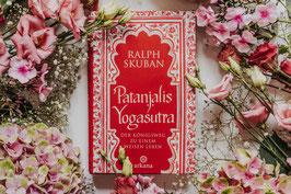 PATANJALIS YOGASUTRA: Der Königsweg zu einem weisen Leben von Ralph Skuban