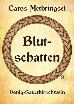 """Honig-Sauerkirsch-Wein """"Blutschatten"""""""