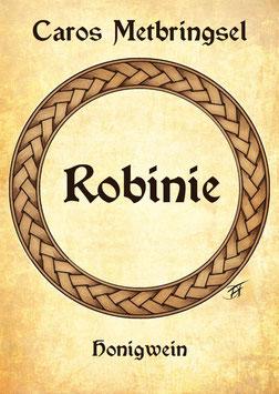 """Met: Honigwein aus Robinienhonig - """"Robinie"""""""