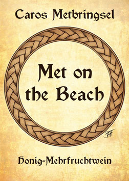 "Met: Honig-Mehrfrucht-Wein - ""Met on the Beach"""