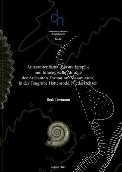 Bork Ilsemann:  Ammonitenfauna, Biostratigraphie und lithologische Abfolge der Arietenton-Formation in der Tongrube Hottenrode.