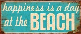 "★ Blechschild ""Happiness is a day at the beach"""