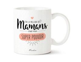 """Mug """"Être la meilleure des mamans c'est mon super pouvoir"""""""