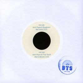 Amin Payne / First Touch / Roughsoul - Bad Juice/Wait a minute 7""