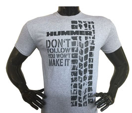 Hummerfreak T-shirt ''don't follow you won't make it''