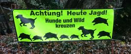 Achtung! Heute Jagd! Hunde und Wild kreuzen -können vorbestellt werden-