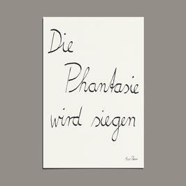 """Poster """"Die Phantasie wird siegen """" (A2)"""