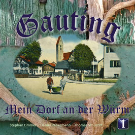 Gauting - Mein Dorf an der Würm