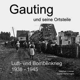 Gauting und seine Ortsteile Luft- und Bombenkrieg 1938 - 1945