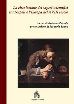 La circolazione dei saperi scientifici tra Napoli e l'Europa nel XVIII secolo