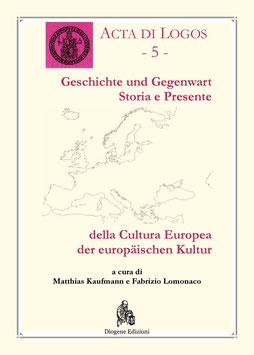 Geschichte und Gegenwart der europäischen Kultur. Storia e presente della cultura europea