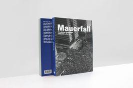 Mauerfall. Friedliche Revolution 1989/90 in Berlin