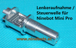 Lenkeraufnahme Steuerwelle Ninebot Mini Pro by Segway