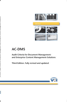 AC-DMS Audit Criteria for Document Management- and Enterprise Content Management-Solutions, Third Edition, Fully revised ans updated
