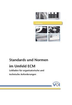 Standards und Normen im Umfeld ECM - Leitfaden für organisatorische und technische Anforderungen