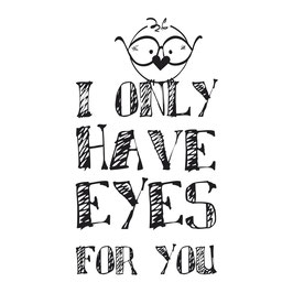 Holzstempel *I ONLY HAVE EYES FOR YOU*