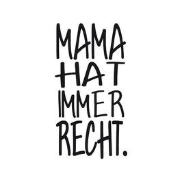 Holzstempel *Mama hat immer recht*