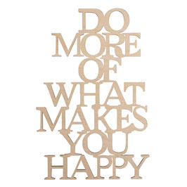 Holzschrift *DO MORE OF WHAT MAKES YOU HAPPY*