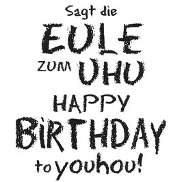 Holz-Stempel *Sagt die EULE ZUM UHU HAPPY BIRTHDAY to youhou
