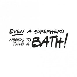 Holz-Stempel *Even a superhero needs to take a bath*