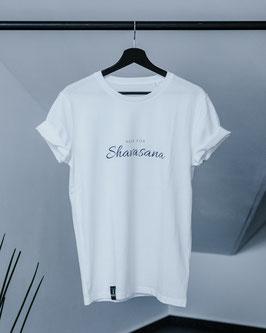 Here for Shavasana |T-shirt