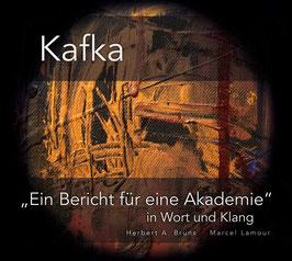 CD – Kafka – Ein Bericht für eine Akademie – Herb A. Bruns   Marcel Lamour