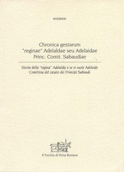 """Chronica gestarum """"reginae"""" Adelaldae seu Adelaide Princ. Comit. Sabaudiae"""