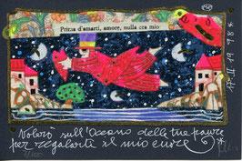 Francesco Musante - Volerò sull'Oceano delle tue paure per regalarti il mio cuore cm 10x15