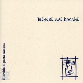Angelo Barile - Bimbi nei boschi