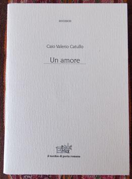 """Catullo """"Un amore"""" con acquaforte di Fernando Grandi"""