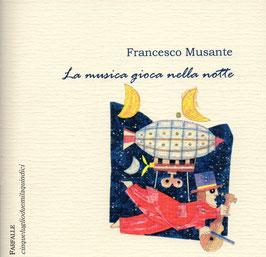Francesco Musante - La musica gioca nella notte