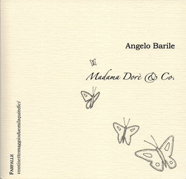 Angelo Barile - Madama Dorè & Co.