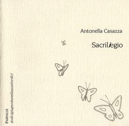 Antonella Casazza - Sacriliegio